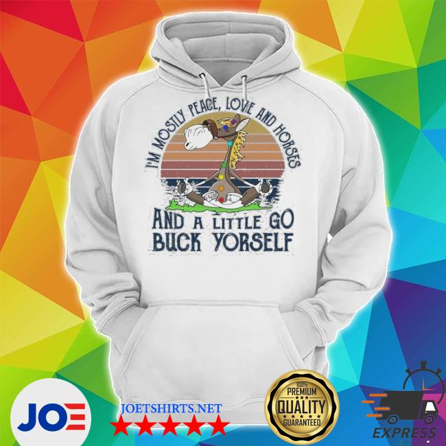 I'm mosyly peace love and houses and a little go buck yorself vintage Unisex Hoodie