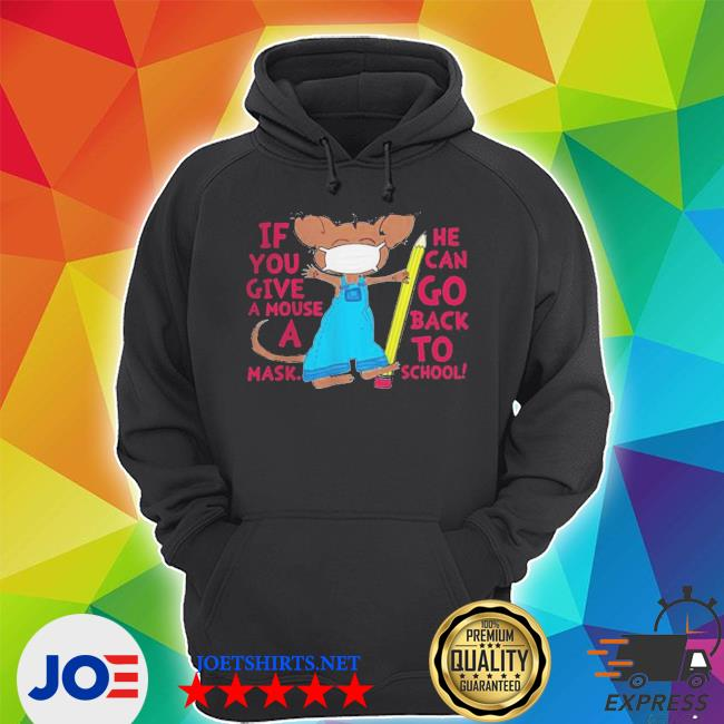 If You Give A Mouse A Mask He Can Go Back To School Unisex Hoodie