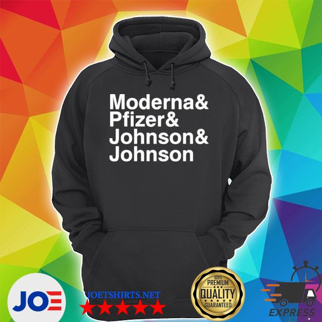 Moderna and pfizer and johnson and johnson Unisex Hoodie