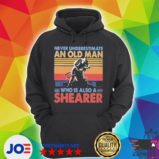 Never underestimate an old man who is also a shearer vintage Unisex Hoodie