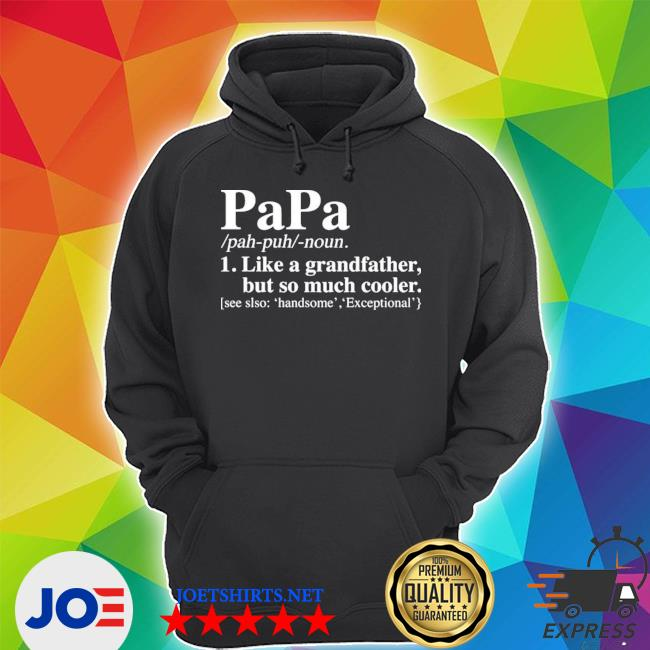 Papa like a grandfather but so much cooler Unisex Hoodie