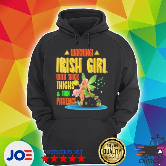Warning Irish Girl with thick thighs and thin patience Unisex Hoodie