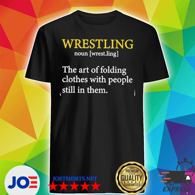 Wrestling the art of folding clothes with people still In them shirt