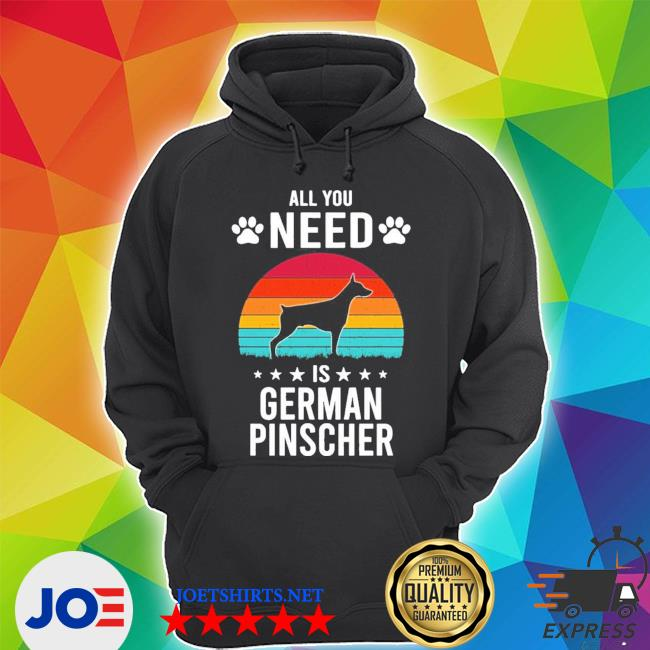All you need is german pinscher dog new 2021 shirt