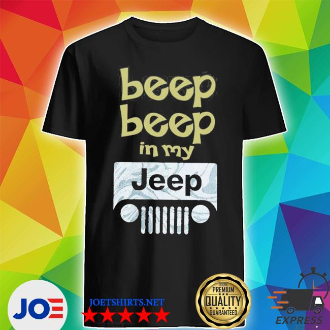 Beep beep in my jeep new 2021 s Shirt