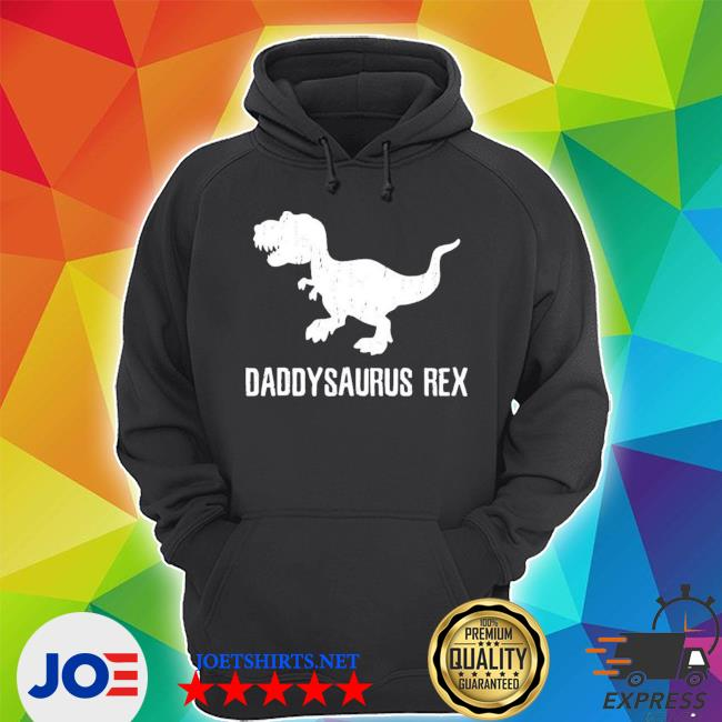 Daddysaurus rex funny dad father's day hot shirt