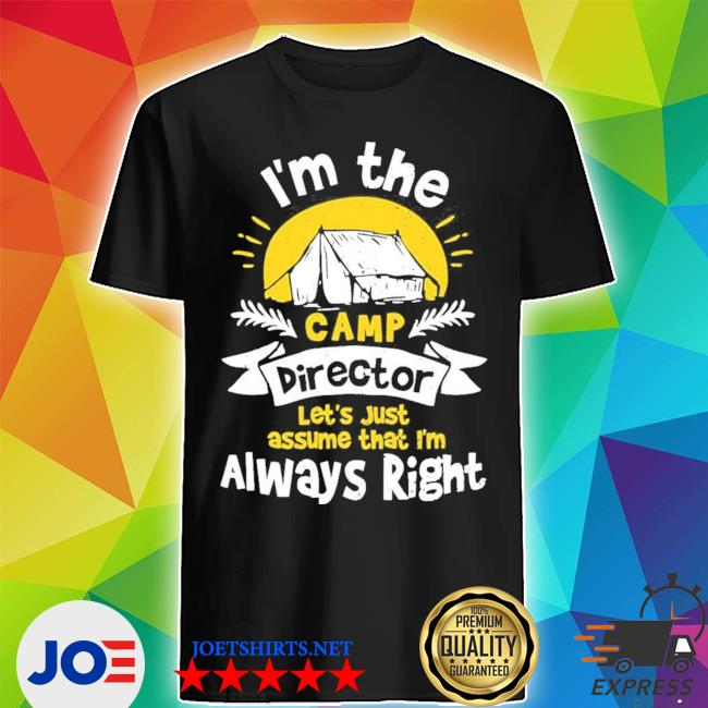 Direkte I'm the camp director camping new 2021 s Shirt