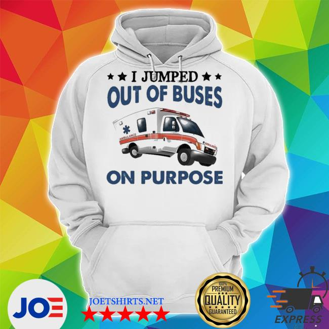 I jumped out of buses on purpose new 2021 s Unisex Hoodie