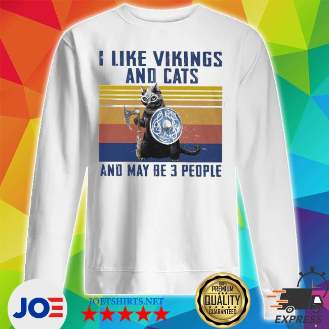 I like vikings and cats and maybe 3 people new 2021 s Unisex Sweatshirt