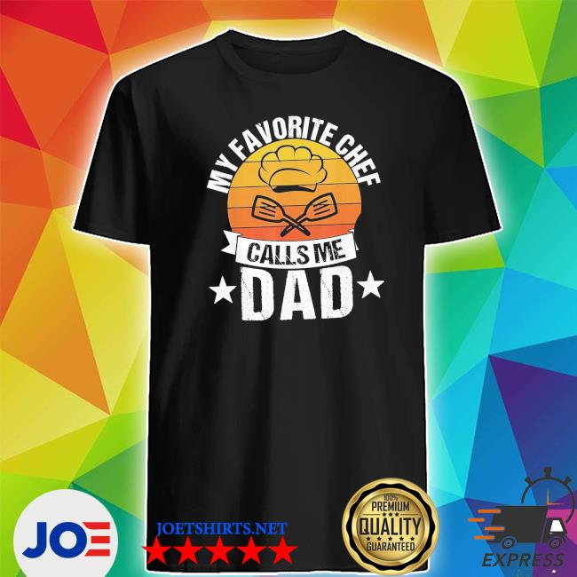 Mens my favortie chef calls me dad retro vintage s Shirt