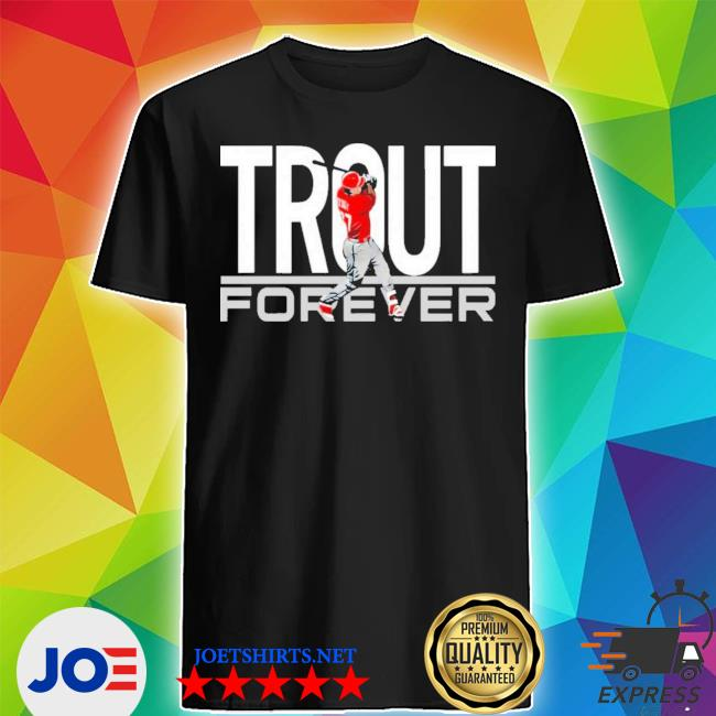 Mike trout forever new 2021 s Shirt