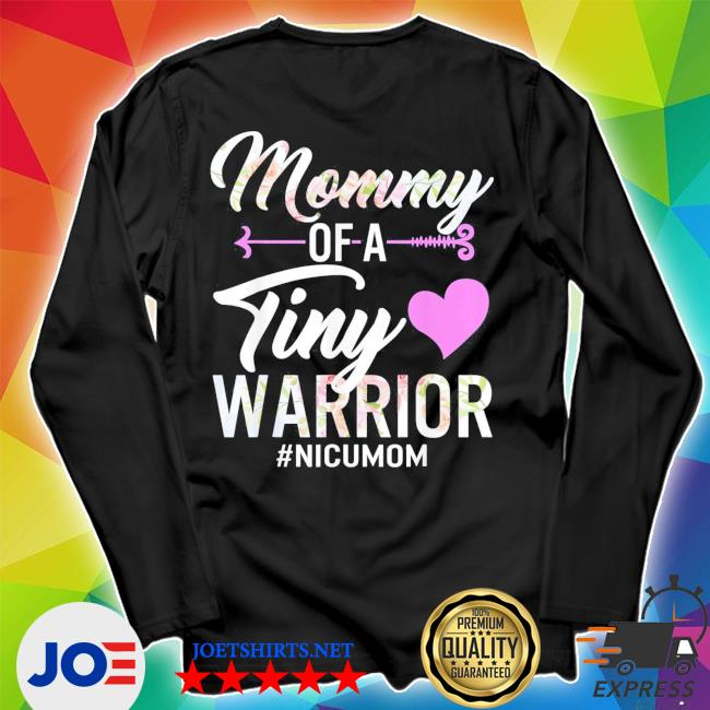 Mothers day mommy of a tiny warrior nicu mom baby preemie new 2021 s Unisex Long Sleeve Tee