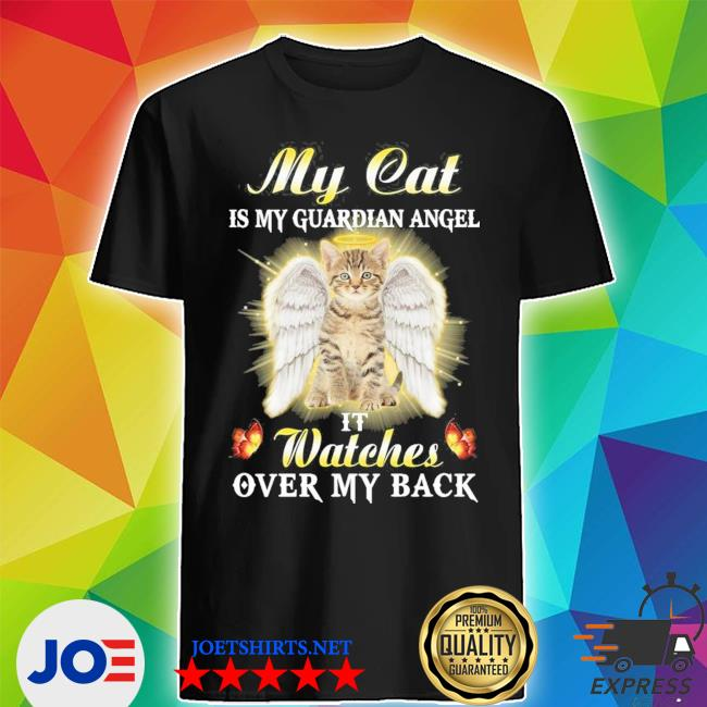 My cat is my guardian angel it watches over my back new 2021 s Shirt