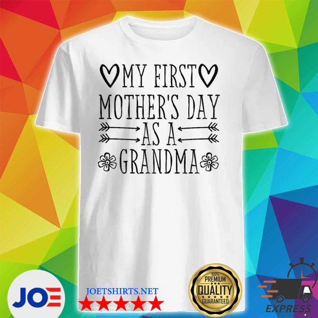 My First Mother's Day As Grandma 2021 Happy To Me You new 2021 shirt