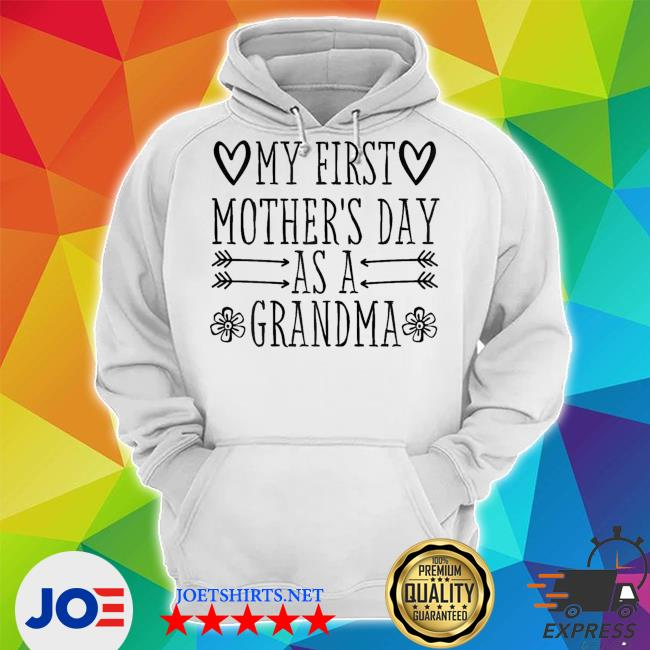 My First Mother's Day As Grandma 2021 Happy To Me You new 2021 s Unisex Hoodie