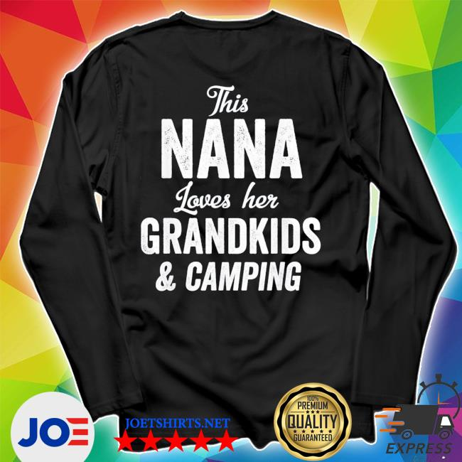 Nana Loves Camping Grandkids Gift Idea Mother's Day new 2021 s Unisex Long Sleeve Tee