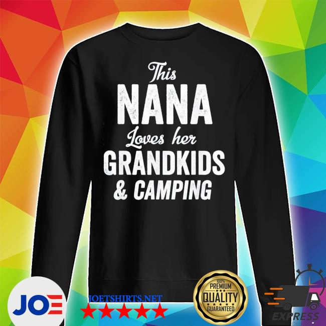 Nana Loves Camping Grandkids Gift Idea Mother's Day new 2021 s Unisex Sweater