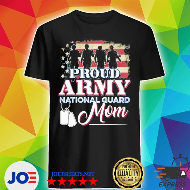 National guard mom proud army national guard new 2021 s Shirt