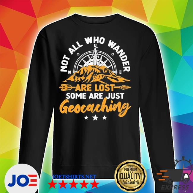 Not all who wander are lost geocaching new 2021 s Unisex Sweater