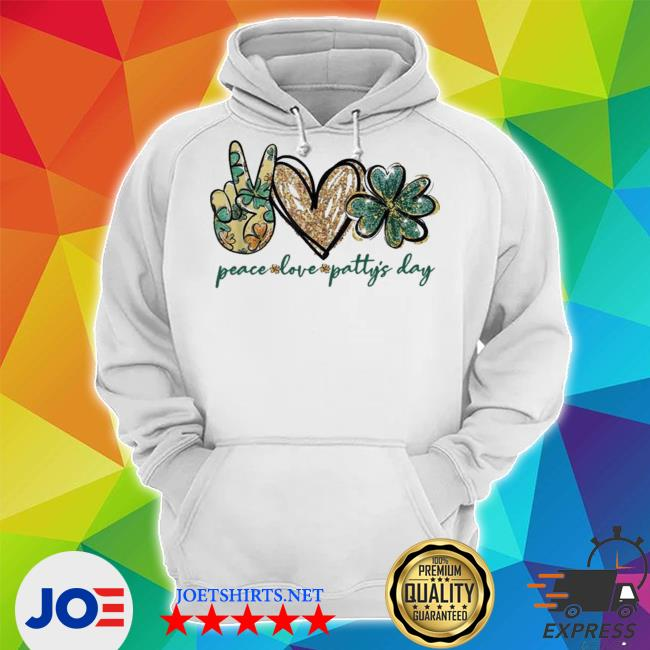 Peace love patty's day love patty s Unisex Hoodie