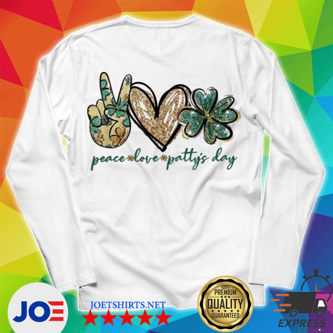 Peace love patty's day love patty s Unisex Long Sleeve Tee
