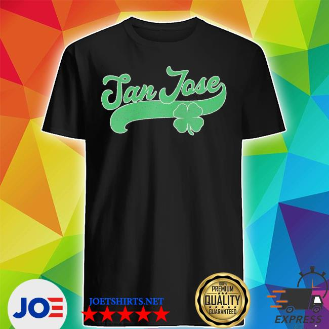 San jose shamrock st. patrick's day saint paddy's irish s Shirt