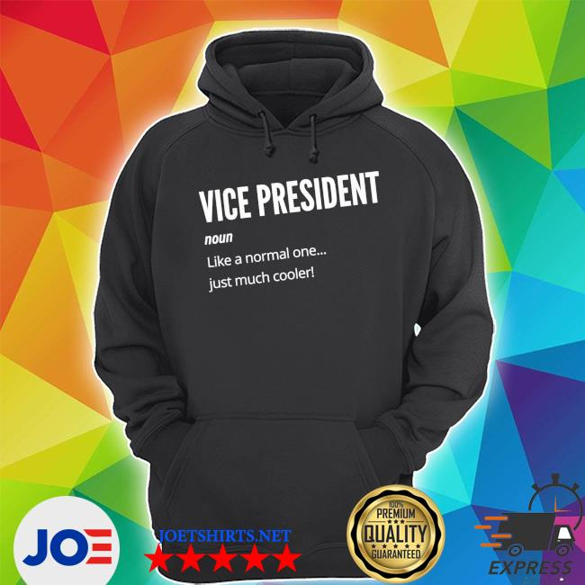 Vice president noun like a normal one just much cooler shirt