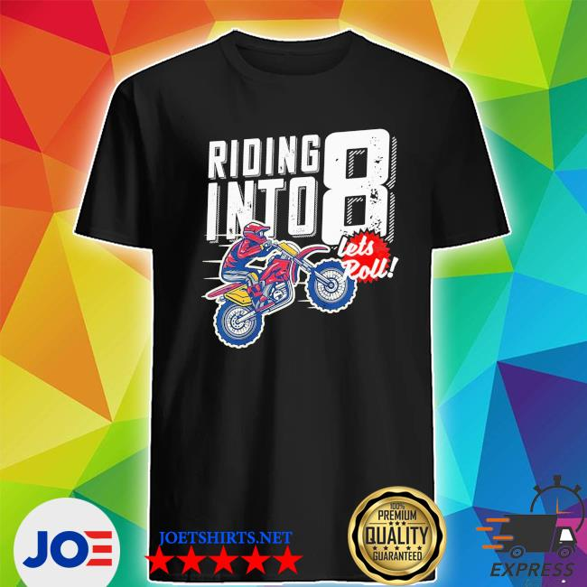 Youth 8th birthday motocross dirt bike birthday riding into 8 new 2021 s Shirt