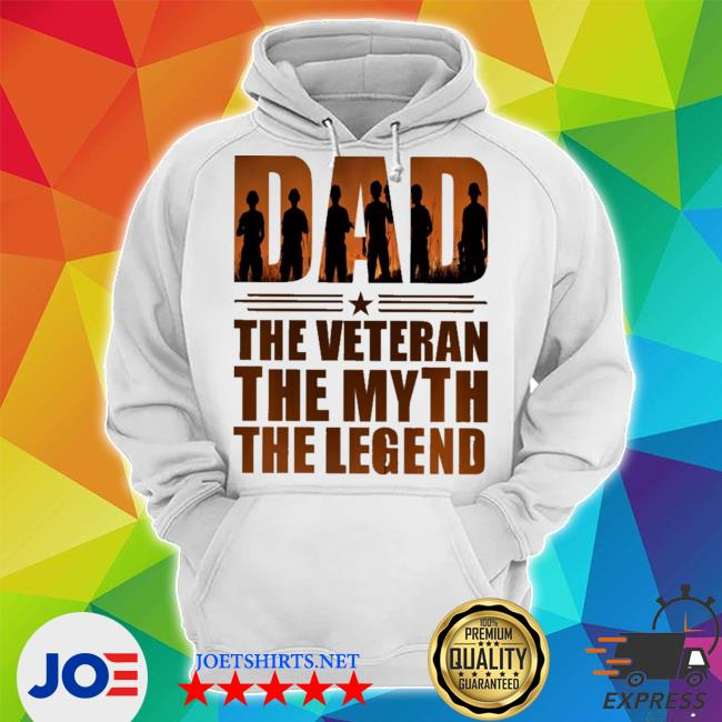 Dad the veteran the myth the legend new 2021 s Unisex Hoodie