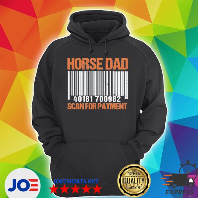 Horse dad scan for payment fathers day gift for father horse dad gift fatherhood gift funny riding horses shirt