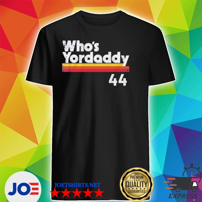 Who's your daddy 44 s Shirt