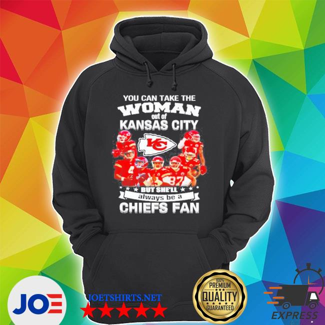 You can take the woman out of Kansas but she'll always be a Chiefs fan shirt
