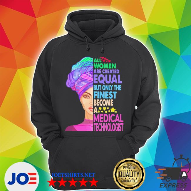 All women equal finest become medical s Unisex Hoodie