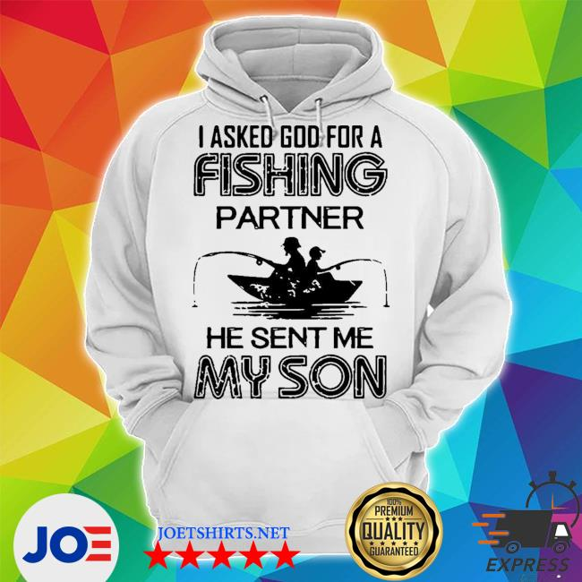 I asked god for a fishing partner he sent me my son s Unisex Hoodie