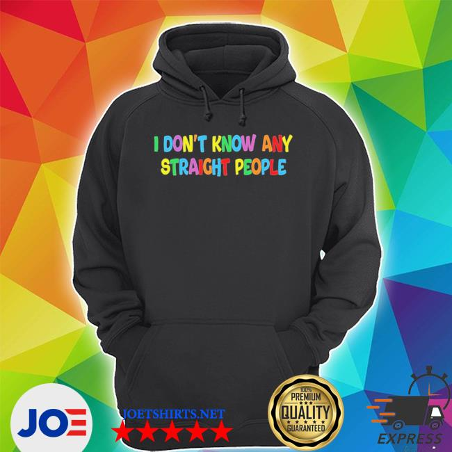 I don't know any straight people s Unisex Hoodie