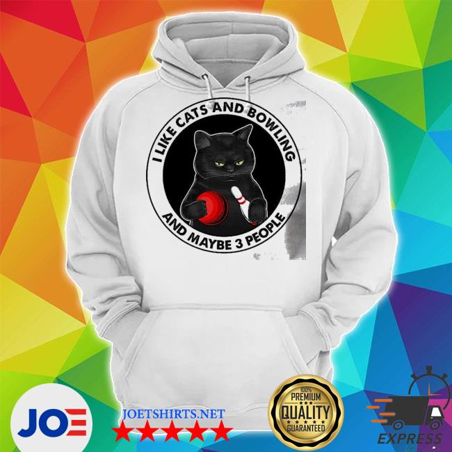 I like cats and bowling and maybe 3 people s Unisex Hoodie