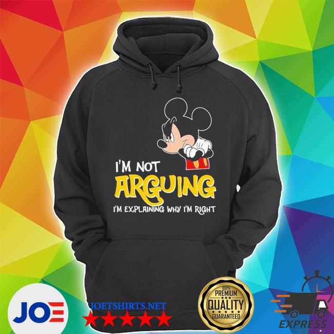 Mickey I'm not arguing explaning right s Unisex Hoodie