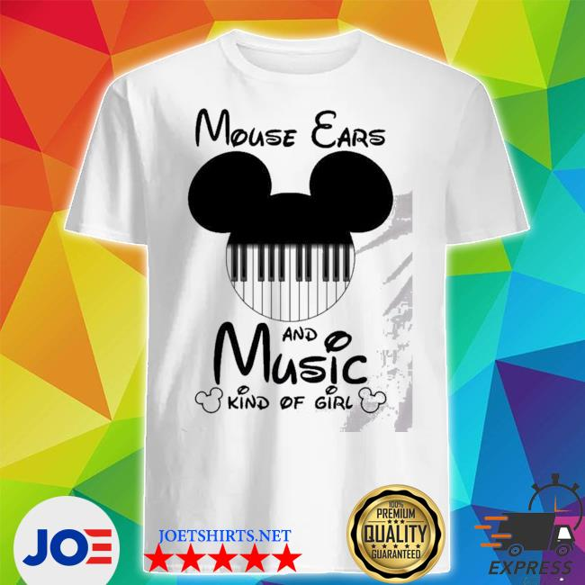 Mickey mouse ears and music kind of girl shirt