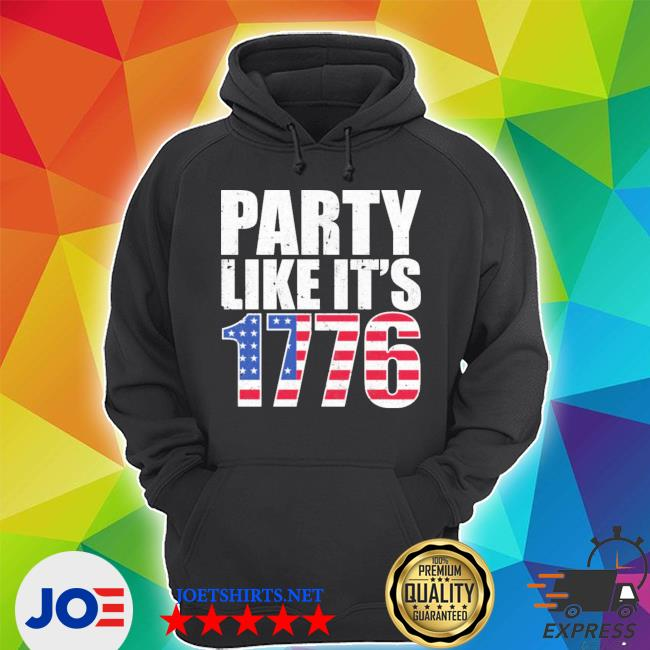 Party like its 1776 s Unisex Hoodie
