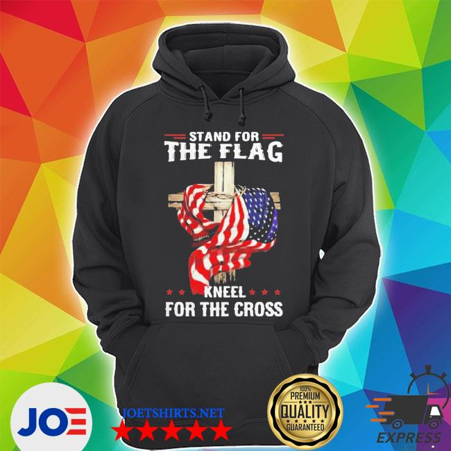 Stand for the flag kneel for the cross s Unisex Hoodie