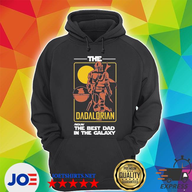 The dadalorian the best dad in the galaxy s Unisex Hoodie