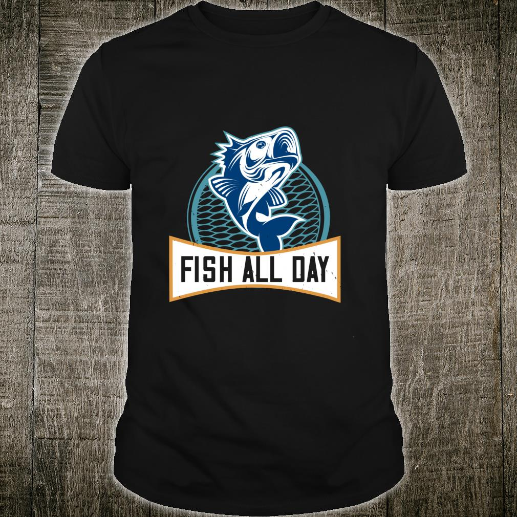Fish All Day Shirt