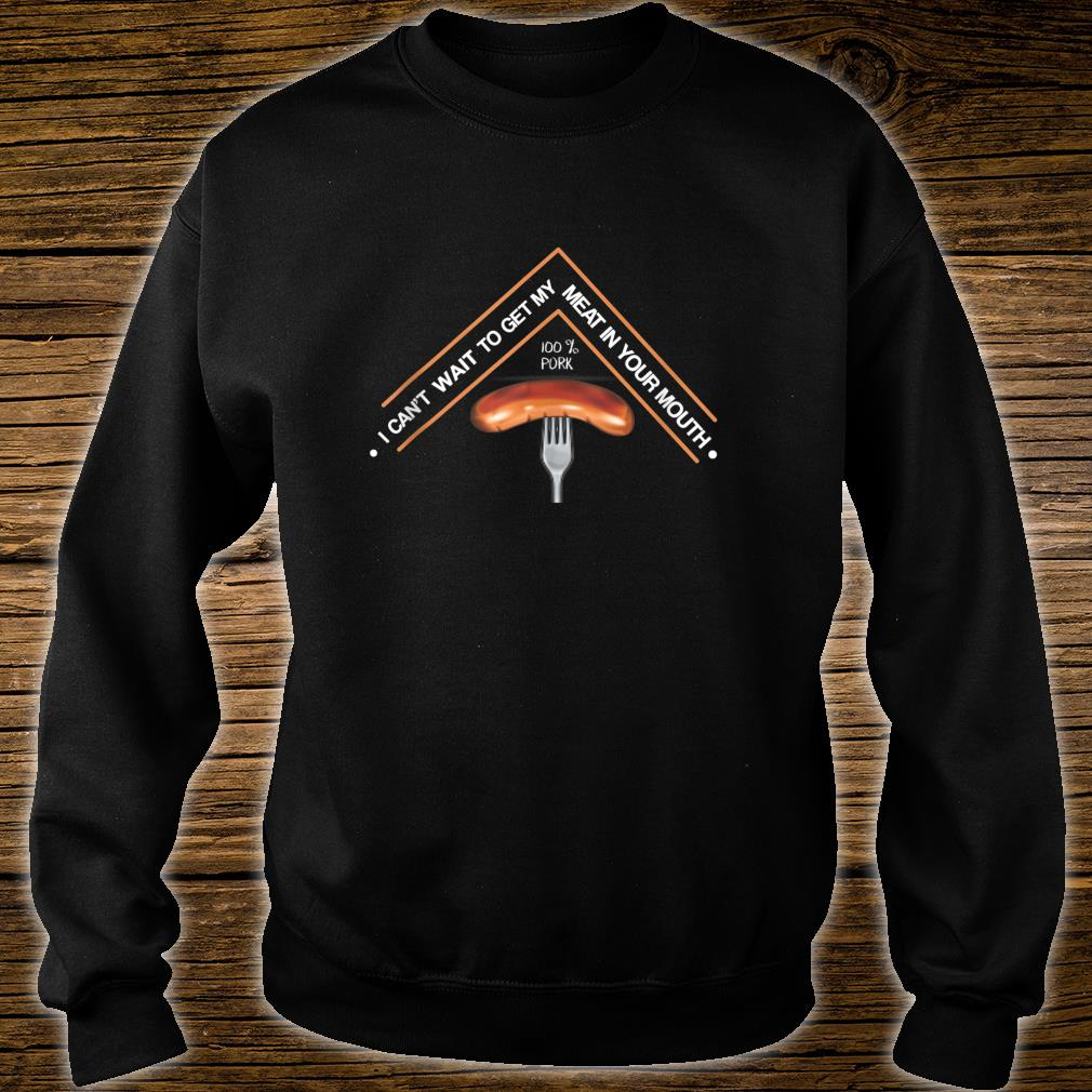 Funny BBQ Grilling Pit Meat In Your Mouth Shirt sweater