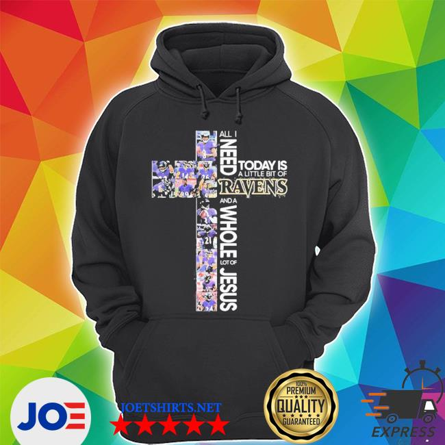 All i need today is a little bit of baltimore ravens and a whole lot of jesus s Unisex Hoodie