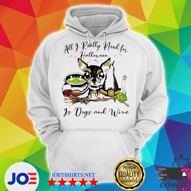 All I really need for halloween is dogs and wine s Unisex Hoodie