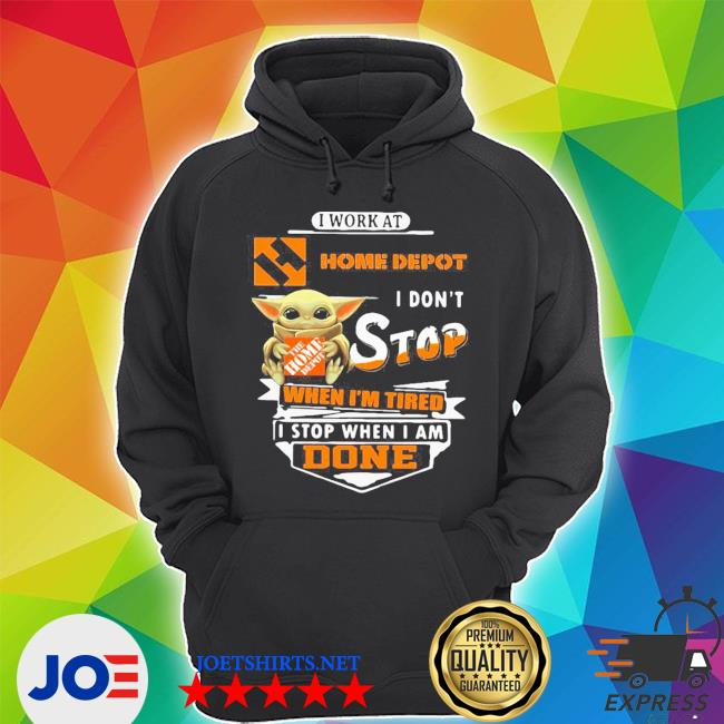Baby yoda i work at home depot i don't stop when i'm tired i stop when i am done s Unisex Hoodie