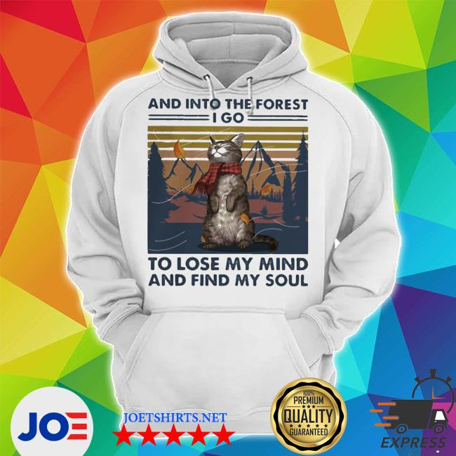 Cat and into the forest I go to lose my mind and find my soul vintage retro s Unisex Hoodie