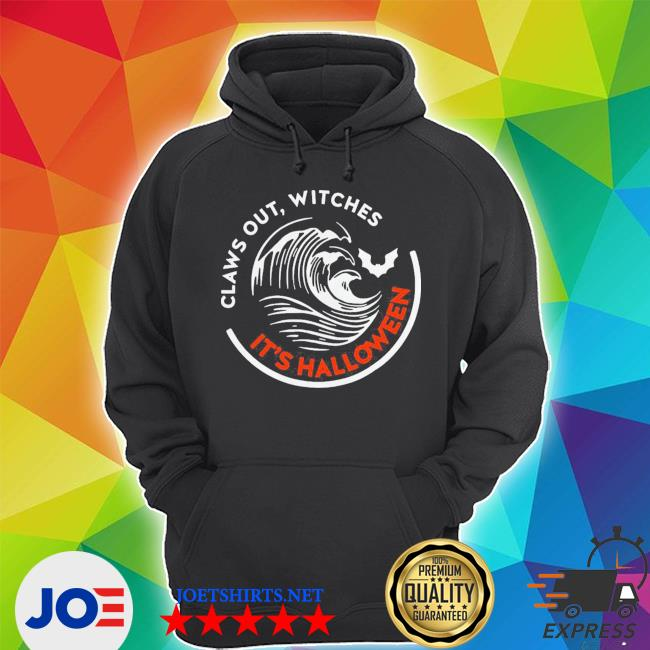 Claws out witches it's halloween s Unisex Hoodie