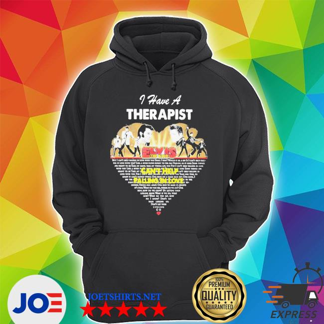 I have a therapist elvis the king can't help falling in love heart s Unisex Hoodie