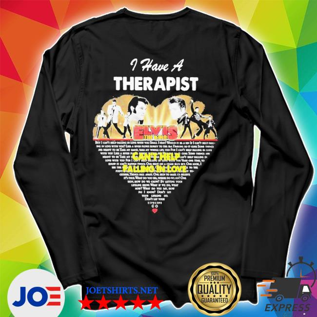 I have a therapist elvis the king can't help falling in love heart s Unisex Long Sleeve Tee